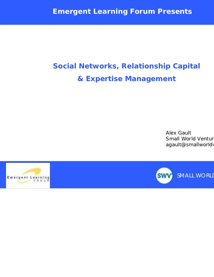 Emergent Learning Forum PresentsSocial Networks, Relationship Capital      & Expertise Management                         ...