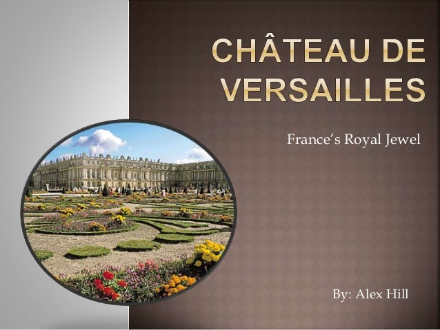 By: Alex Hill France's Royal Jewel