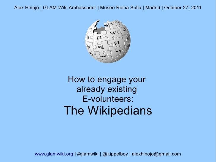 Àlex Hinojo | GLAM-Wiki Ambassador | Museo Reina Sofia | Madrid | October 27, 2011                       How to engage you...