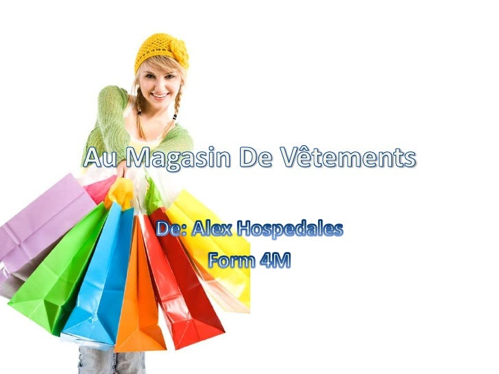 Au Magasin De Vêtements<br />De: Alex Hospedales<br />Form 4M<br />