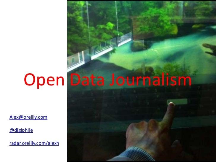 Open Data JournalismAlex@oreilly.com@digiphileradar.oreilly.com/alexh