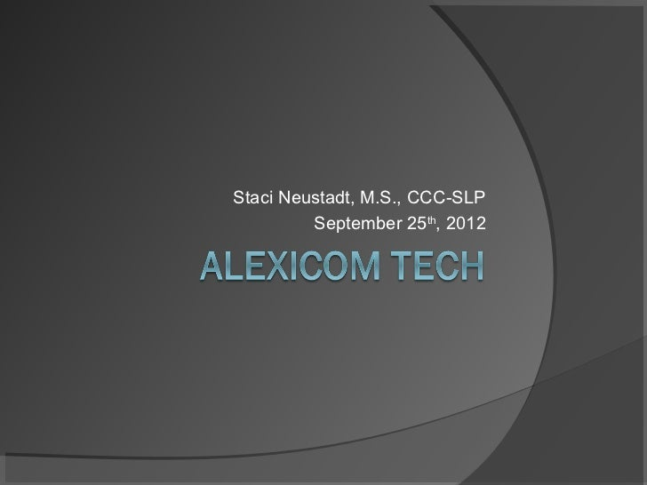 Staci Neustadt, M.S., CCC-SLP         September 25th, 2012