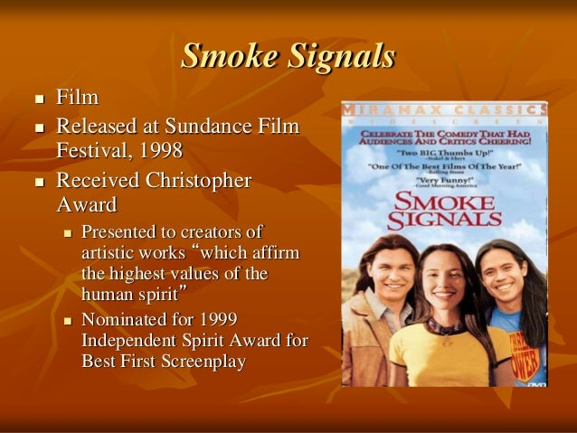 smoke signals by sherman alexie essay Sherman alexie is an award-winning author,  essay editing services  alexie's screenplay for the acclaimed independent film smoke signals.