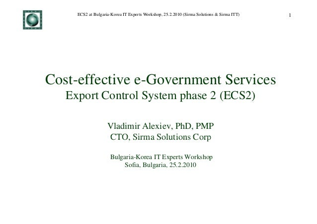 ECS2 at Bulgaria-Korea IT Experts Workshop, 25.2.2010 (Sirma Solutions & Sirma ITT)   1Cost-effective e-Government Service...