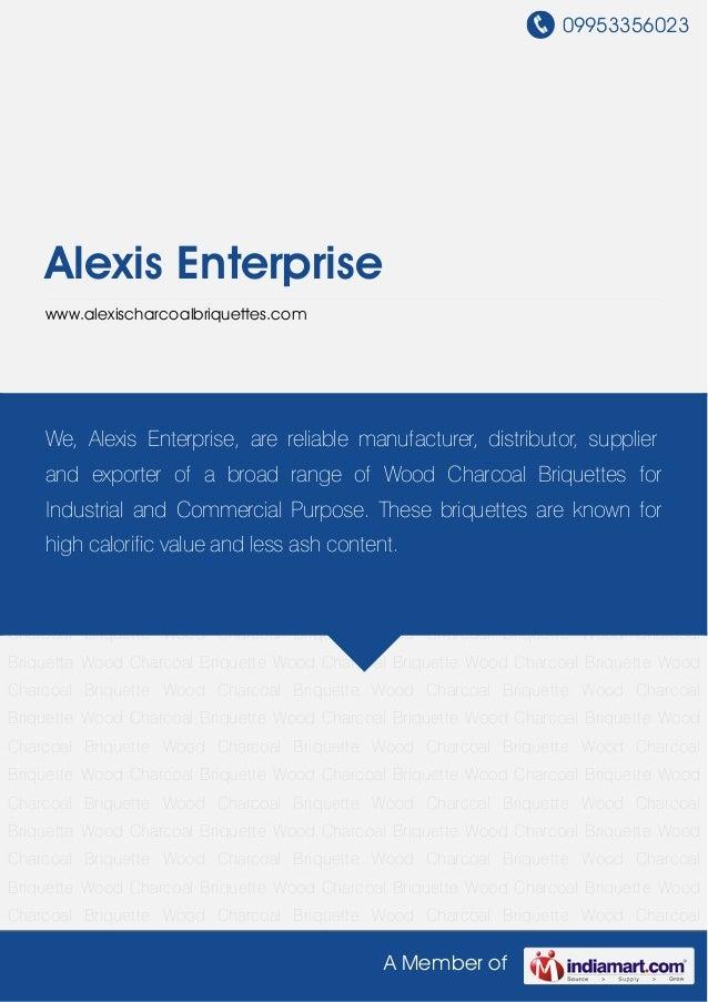 09953356023A Member ofAlexis Enterprisewww.alexischarcoalbriquettes.comWood Charcoal Briquette Wood Charcoal Briquette Woo...