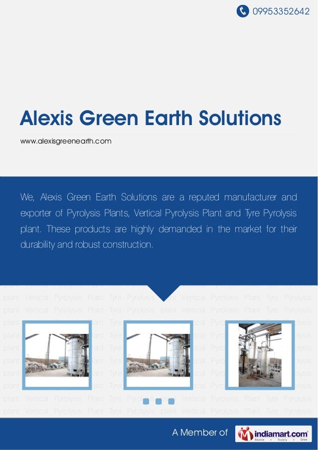 09953352642A Member ofAlexis Green Earth Solutionswww.alexisgreenearth.comVertical Pyrolysis Plant Tyre Pyrolysis plant Ve...