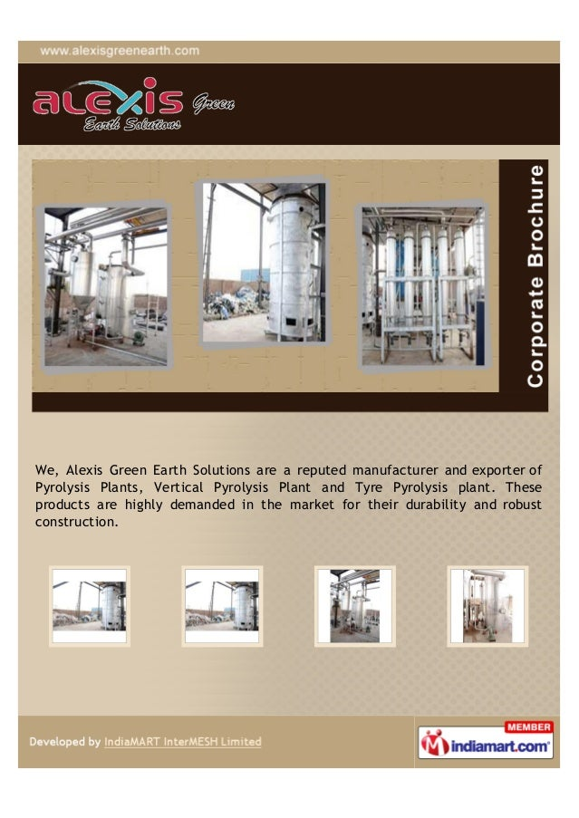 We, Alexis Green Earth Solutions are a reputed manufacturer and exporter ofPyrolysis Plants, Vertical Pyrolysis Plant and ...