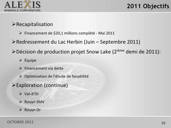 2011 Objectifs  Recapitalisation      Financement de $20,1 millions complété - Mai 2011  Redressement du Lac Herbin (Ju...