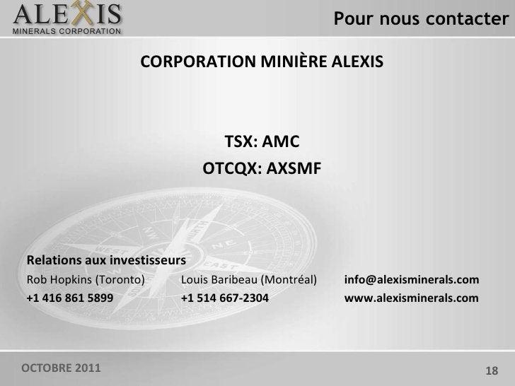 Pour nous contacter                    CORPORATION MINIÈRE ALEXIS                                TSX: AMC                 ...