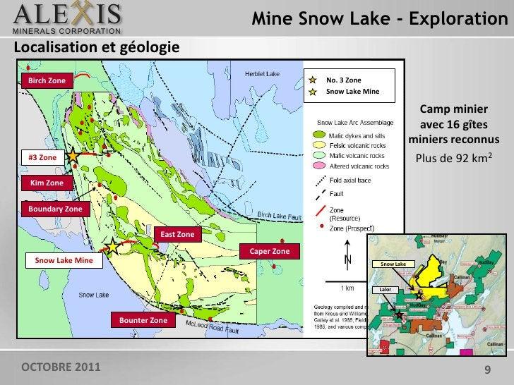 Mine Snow Lake - ExplorationLocalisation et géologie  Birch Zone                                           No. 3 Zone     ...
