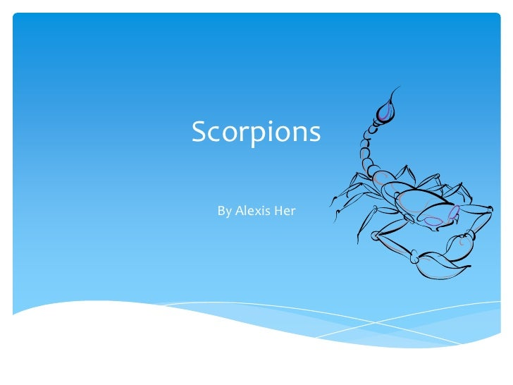 Scorpions<br />By Alexis Her<br />