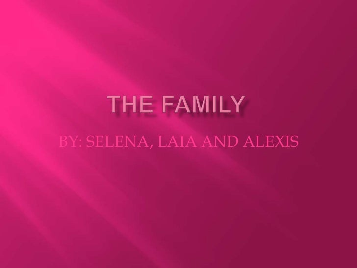 BY: SELENA, LAIA AND ALEXIS