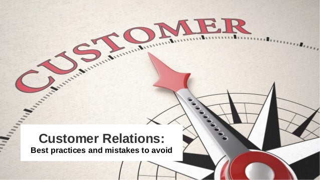 Customer Relations: Best practices and mistakes to avoid