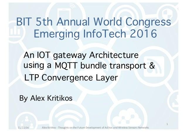 AlexKritikos- ThoughtsontheFutureDevelopmentofAdhocandWirelessSensorsNetworks BIT 5th Annual World Congress E...