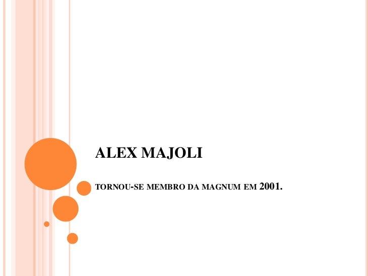 ALEX MAJOLITORNOU-SE MEMBRO DA MAGNUM EM   2001.