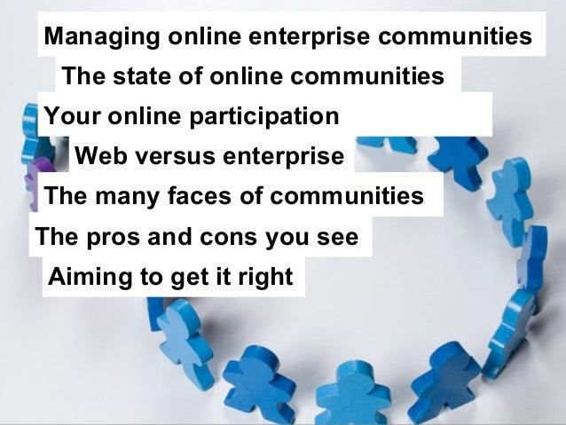 Managing online enterprise communitiesThe state of online communitiesYour online participationWeb versus enterpriseThe man...