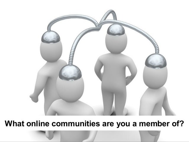 What online communities are you a member of?
