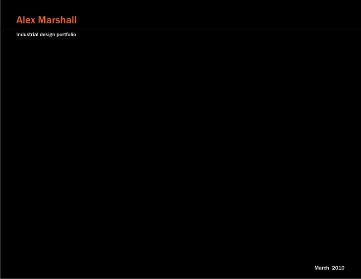 Alex Marshall Industrial design portfolio                                             March 2010                          ...