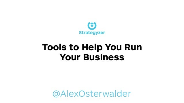 @AlexOsterwalder Tools to Help You Run Your Business