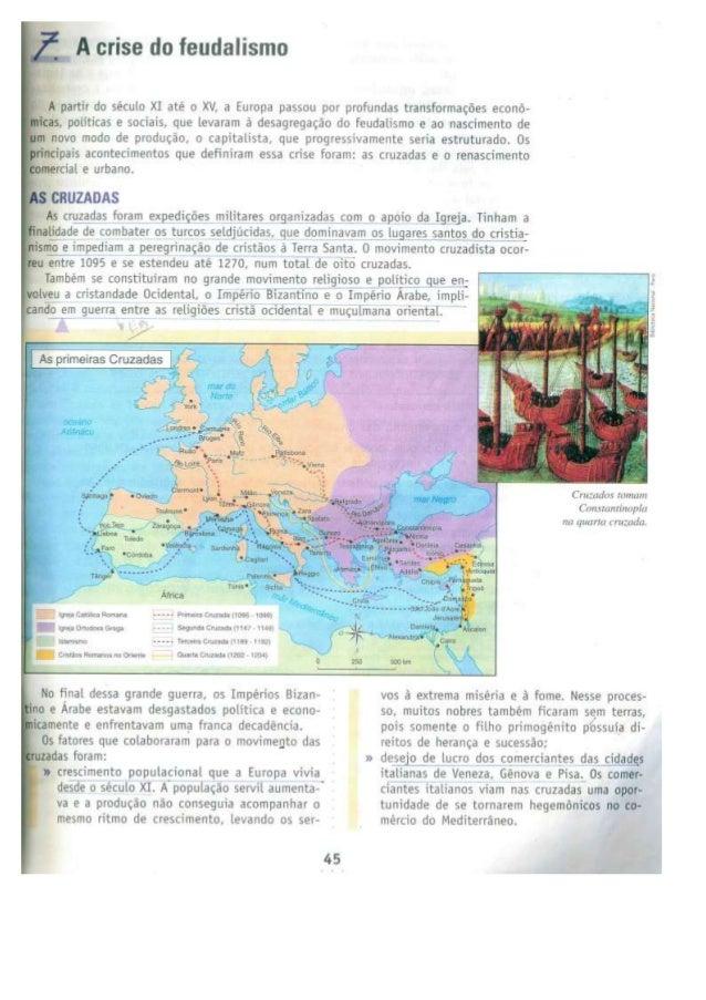 É A crise do feudalismo  A partir do século XI até o XV,  a Europa passou por profundas transformações econó› micas,  poli...