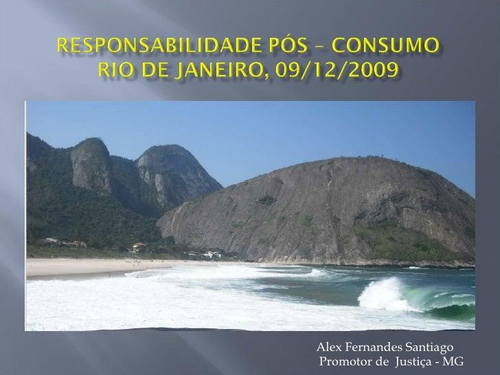 Responsável: Alex Fernandes Santiago Promotor de Justiça – MG Ipojuca, Pernambuco, 30 de abril de 2009 Alex Fernandes Sant...