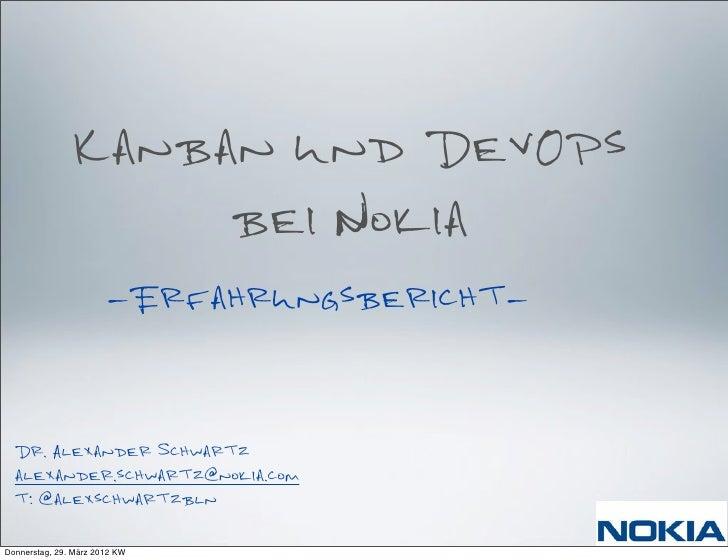 Kanban und DevOps                    bei Nokia                       -Erfahrungsbericht-  Dr. Alexander Schwartz  alexande...