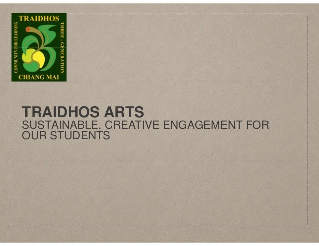 TRAIDHOS ARTS SUSTAINABLE, CREATIVE ENGAGEMENT FOR OUR STUDENTS