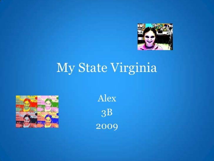 My State Virginia<br />Alex<br />3B<br />2009<br />