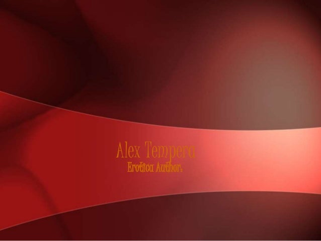 Alex Tempera  Erotica Author: