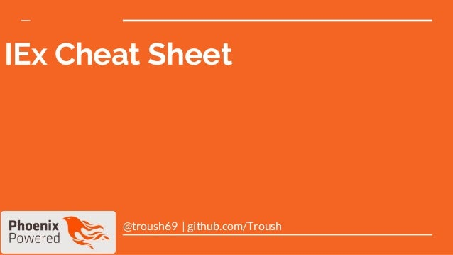IEx Cheat Sheet @troush69 | github.com/Troush