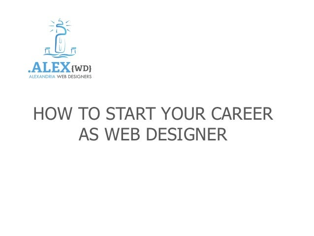 HOW TO START YOUR CAREER AS WEB DESIGNER