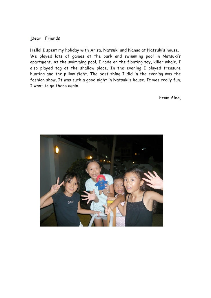 Dear Friends  Hello! I spent my holiday with Arisa, Natsuki and Nanao at Natsuki's house. We played lots of games at the p...