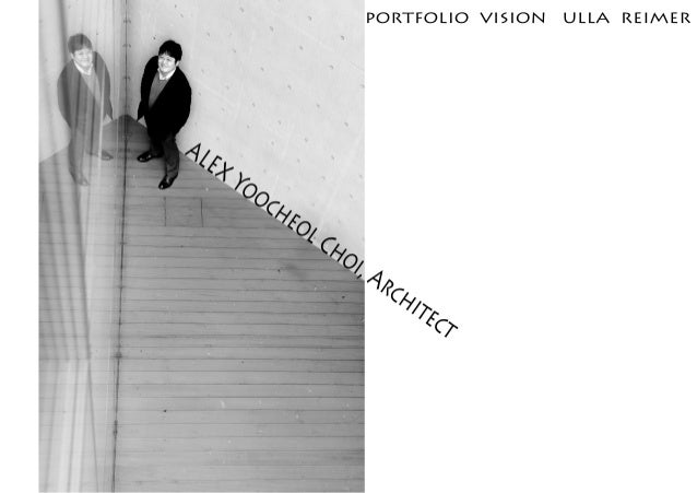 Alex Yoocheol Choi Architect ---portfolio-vision by ulla reimer