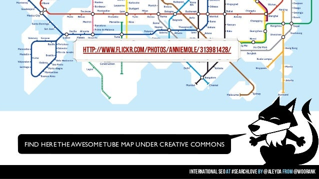 http://www.flickr.com/photos/anniemole/313981428/  FIND HERE THE AWESOME TUBE MAP UNDER CREATIVE COMMONS  international se...
