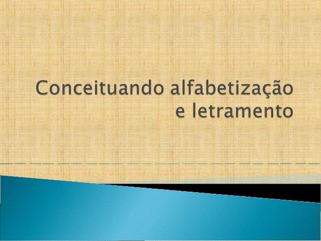 O que é alfabetização ? ( PARECE DESNECESSÁRIO)