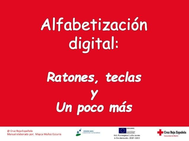 @ Cruz Roja Española  Manual elaborado por: Mayca Muñoz Ezcurra
