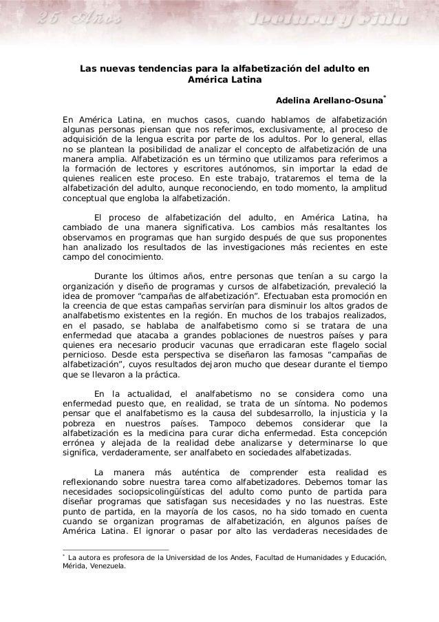 Las nuevas tendencias para la alfabetización del adulto en América Latina Adelina Arellano-Osuna* En América Latina, en mu...