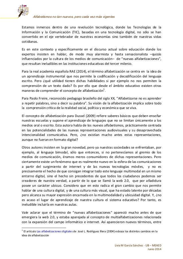Livia M García Sánchez - UB – MEAED Junio 2014 Alfabetismos no tan nuevos, pero cada vez más vigentes Estamos inmersos den...