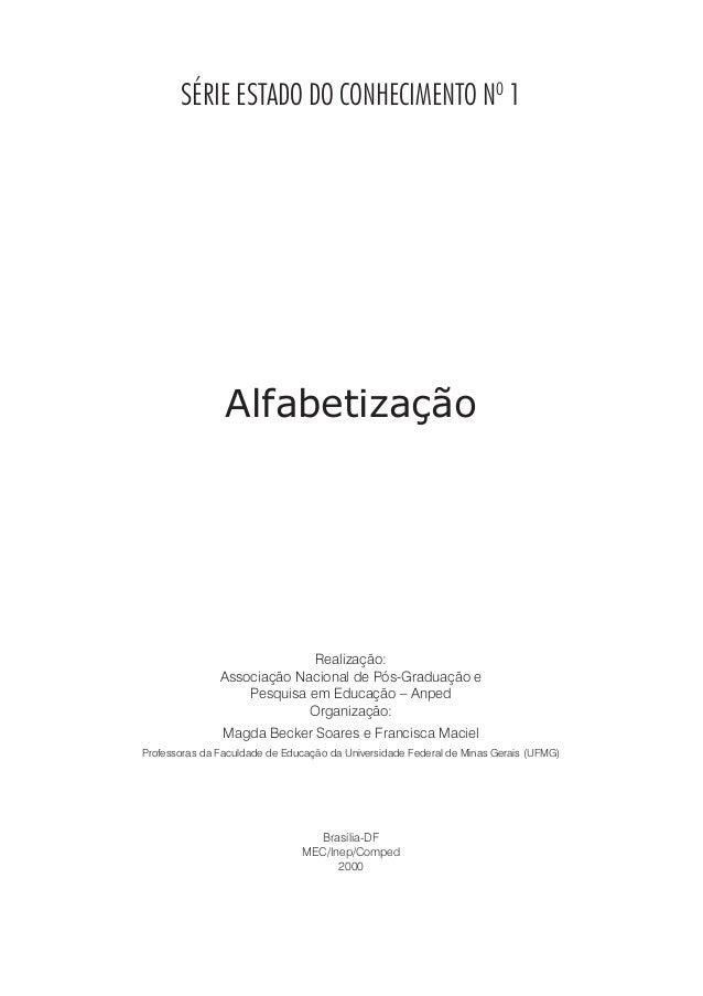 SÉRIE ESTADO DO CONHECIMENTO NO 1 Alfabetização Realização: Associação Nacional de Pós-Graduação e Pesquisa em Educação – ...