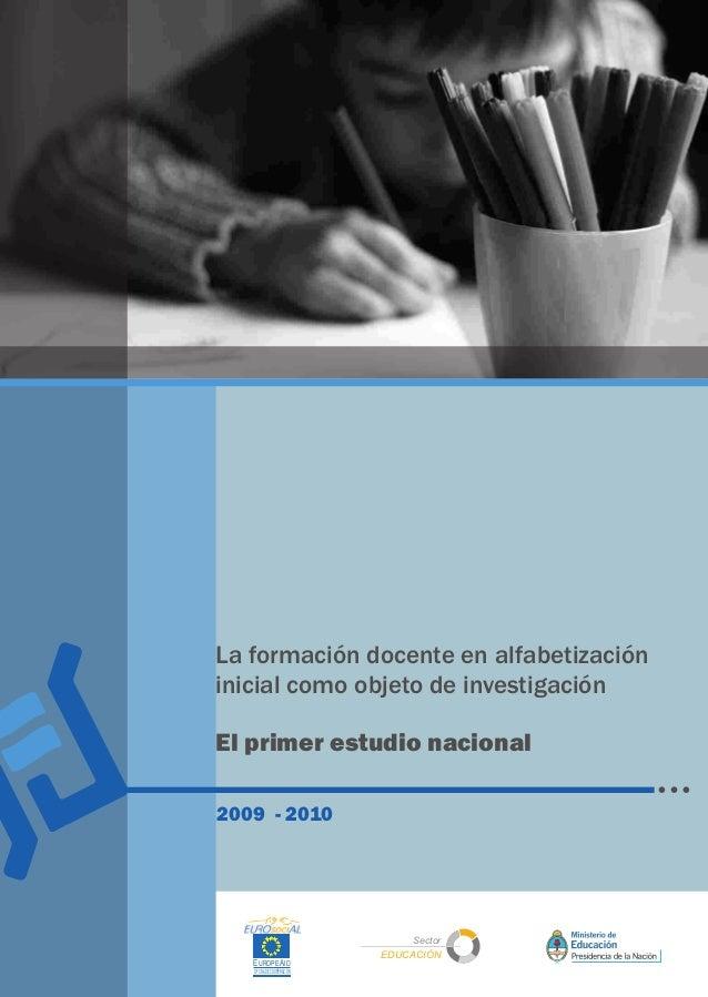 La formación docente en alfabetización inicial como objeto de investigación El primer estudio nacional Sector EDUCACIÓN EU...