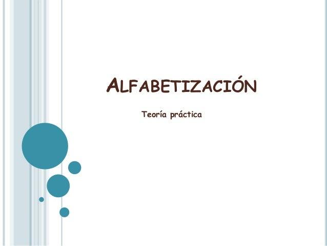 ALFABETIZACIÓN Teoría práctica