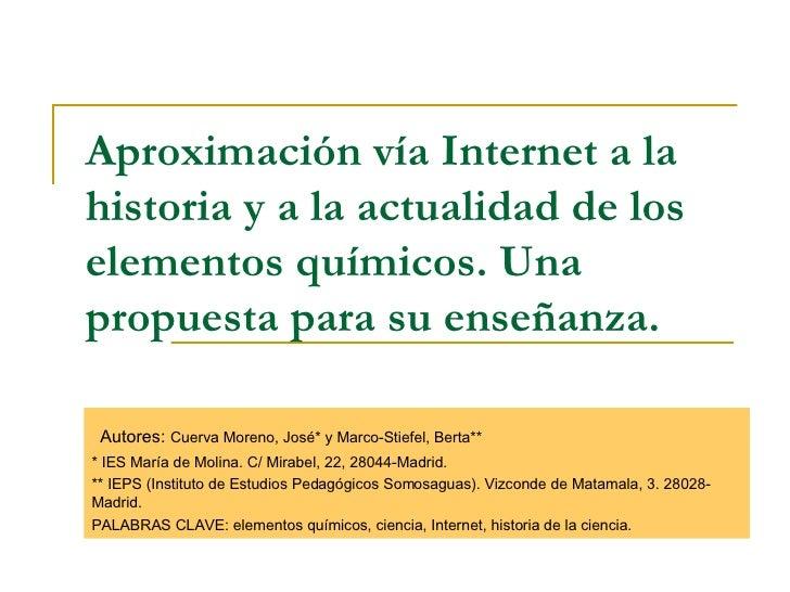 Aproximación vía Internet a la historia y a la actualidad de los elementos químicos. Una propuesta para su enseñanza. Auto...