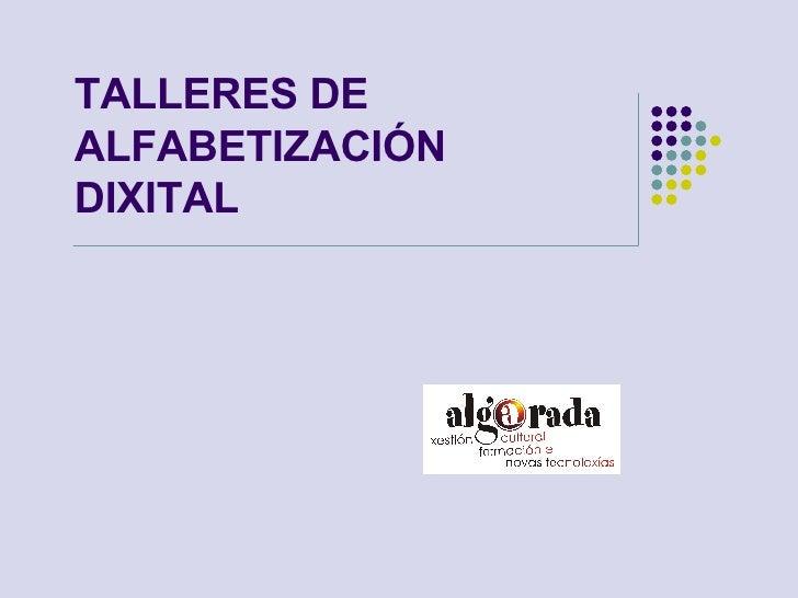 TALLERES DE ALFABETIZACIÓN DIXITAL