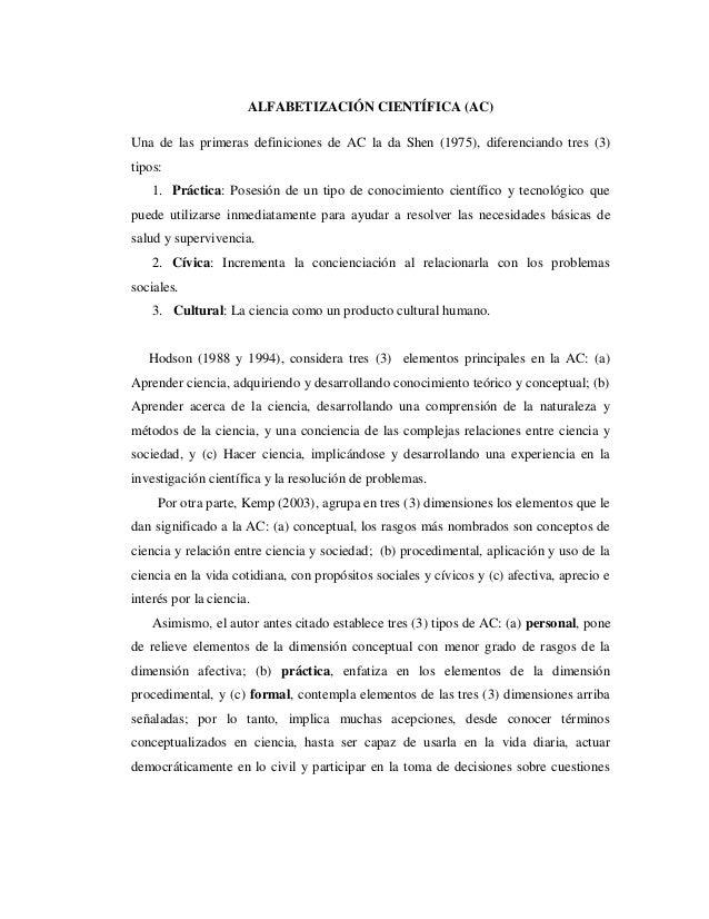 ALFABETIZACIÓN CIENTÍFICA (AC) Una de las primeras definiciones de AC la da Shen (1975), diferenciando tres (3) tipos: 1. ...