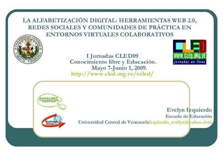 LA ALFABETIZACIÓN DIGITAL: HERRAMIENTAS WEB 2.0, REDES SOCIALES Y COMUNIDADES DE PRÁCTICA EN ENTORNOS VIRTUALES COLABORATI...