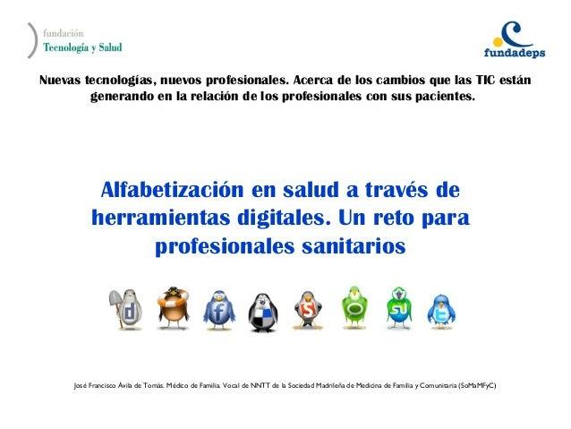 Nuevas tecnologías, nuevos profesionales. Acerca de los cambios que las TIC están        generando en la relación de los p...