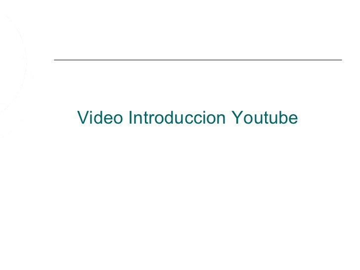Video Introduccion Youtube