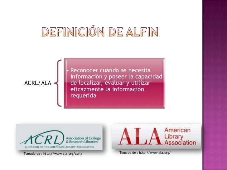 • Reconocer cuándo se necesita                            información y poseer la capacidadACRL/ALA                    de ...