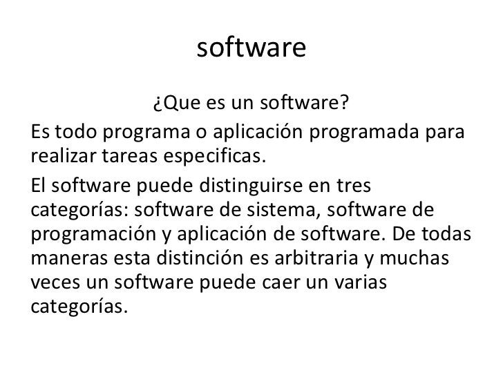 software              ¿Que es un software?Es todo programa o aplicación programada pararealizar tareas especificas.El soft...