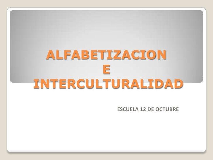 ALFABETIZACION         EINTERCULTURALIDAD         ESCUELA 12 DE OCTUBRE
